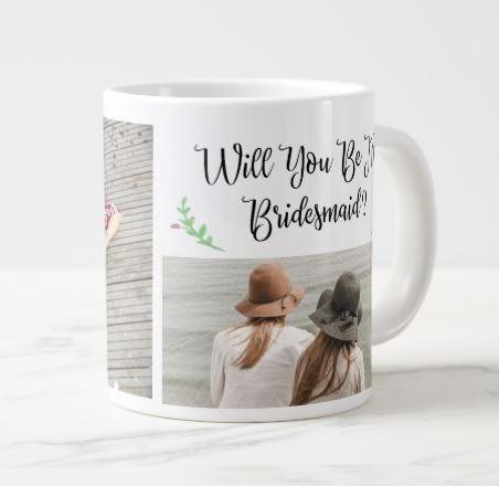 Will You Be My Bridesmaid Photo Mug